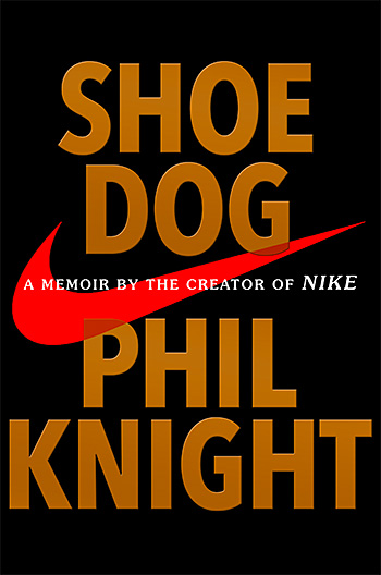 Shoe Dog: A Memoir by the Creator of Nike at werd.com