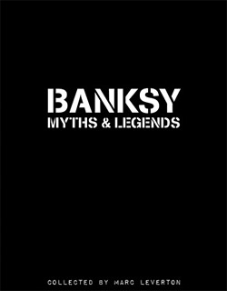 Banksy: Myths & Legends