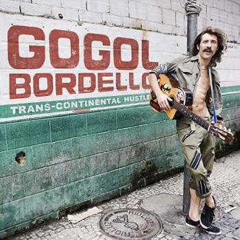 Trans-Continental Hustle by Gogol Bordello at werd.com