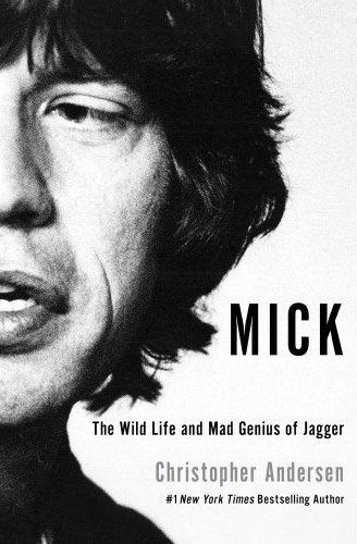 Mick: The Wild Life and Mad Genius of Jagger at werd.com