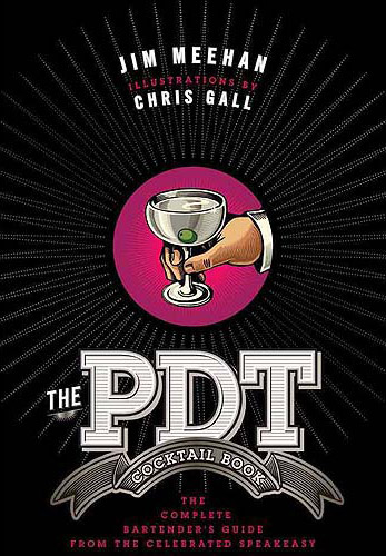 The PDT Cocktail Book: The Complete Bartender's Guide from the Celebrated Speakeasy at werd.com
