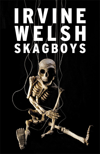 Skagboys: Prequel to Trainspotting at werd.com