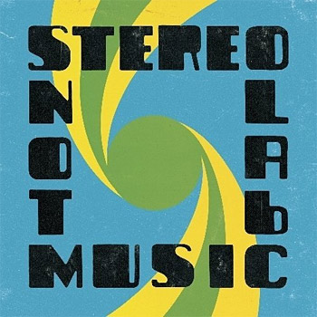 Not Music by Stereolab at werd.com