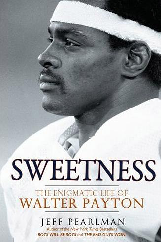 Sweetness: The Enigmatic Life of Walter Payton at werd.com