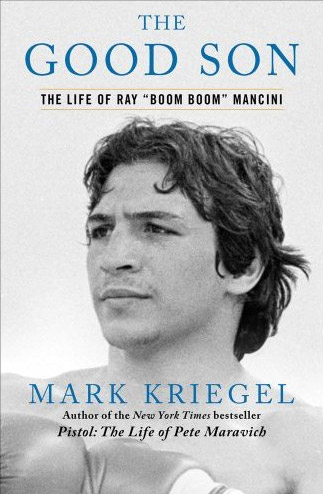 "The Good Son: The Life of Ray ""Boom Boom"" Mancini at werd.com"