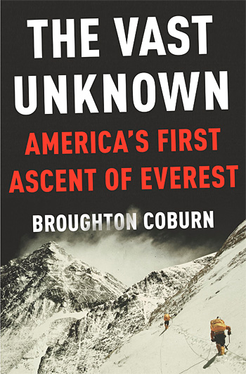 The Vast Unknown: America's First Ascent of Everest at werd.com